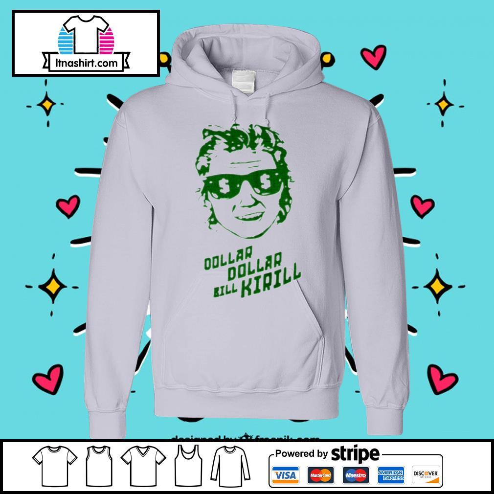 Dollar Dollar Bill Kirill s hoodie