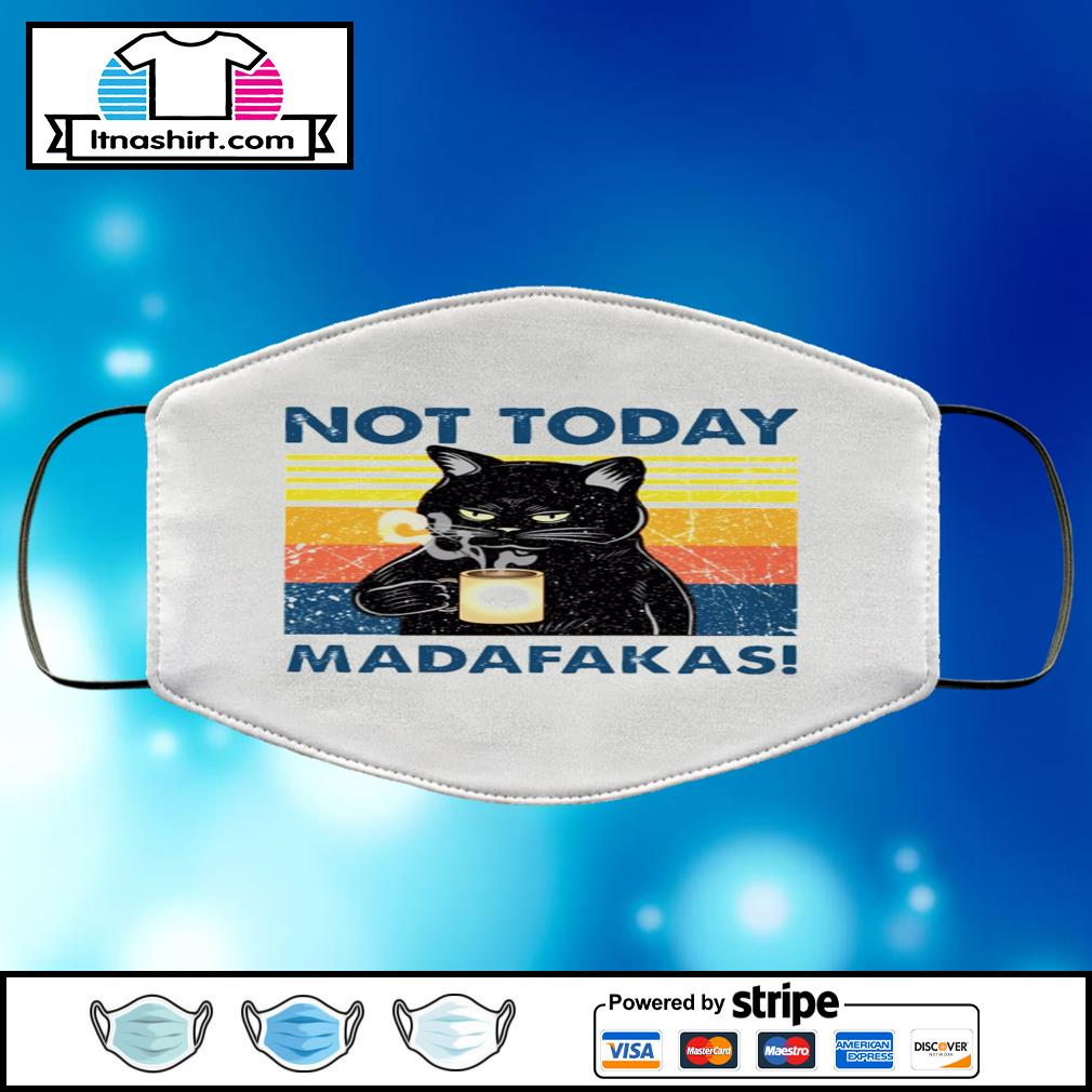 Black cat not today madafakas vintage face mask