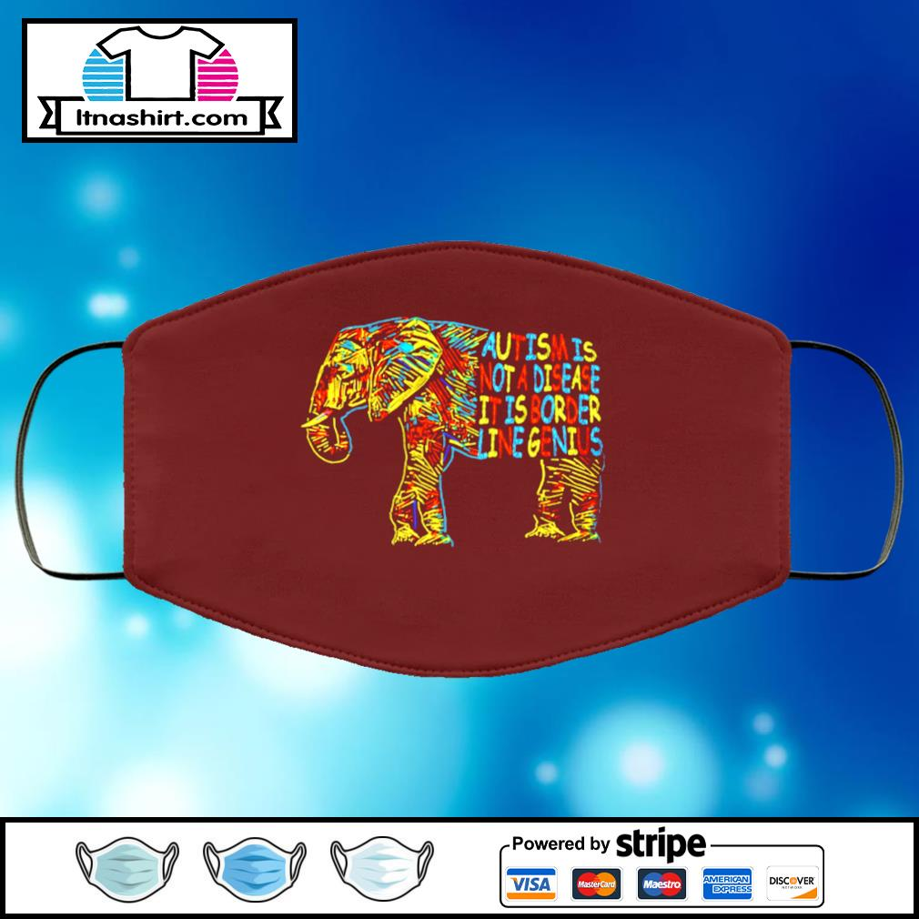 Elephant Autism Is Not A Disease It Is Border Line Genius face mask face-mask-chocolate-color