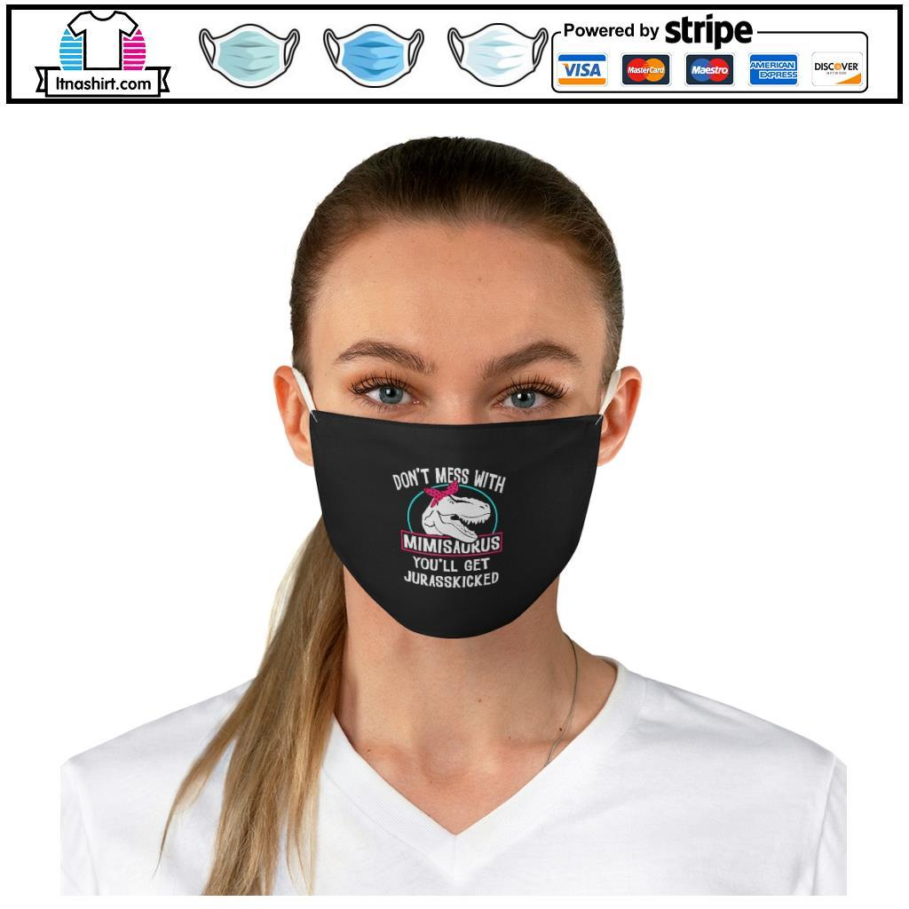 Official Don't mess with Mamasaurus you'll get Jurasskicked kid face mask b