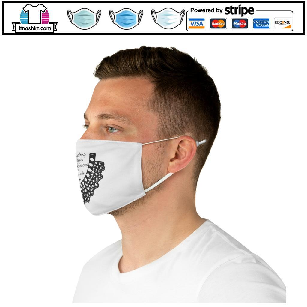 RBG Women Belong In All Places Where Decisions Are Being Made Collar face mask e